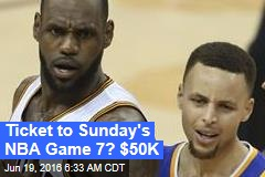Ticket to Sunday's NBA Game 7? $50K