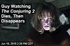 Guy Watching The Conjuring 2 Dies, Then Disappears