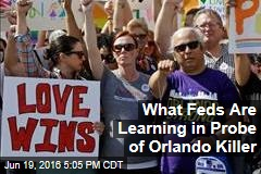 What Feds Are Learning in Probe of Orlando Killer