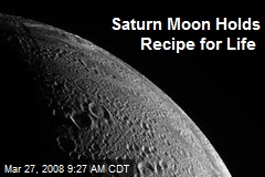 Saturn Moon Holds Recipe for Life