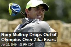 Rory McIlroy Drops Out of Olympics Over Zika Fears