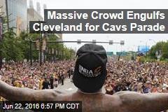 Massive Crowd Engulfs Cleveland for Cavs Parade