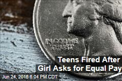 Teens Fired After Girl Asks for Equal Pay
