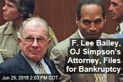 F. Lee Bailey, OJ Simpson's Attorney, Files for Bankruptcy