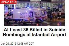 Blasts at Istanbul Airport Kill at Least 10 People
