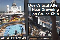 Boy Critical After Near-Drowning on Cruise Ship