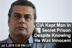 CIA Kept Man in Secret Prison Despite Knowing He Was Innocent