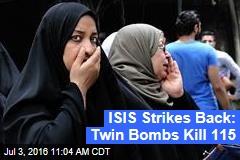 ISIS Strikes Back: Twin Bombs Kill 115