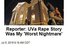 Reporter: UVa Rape Story Was My 'Worst Nightmare'