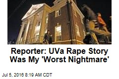 Reporter: UVa Rape Story Was My 'Worst Nightmare'