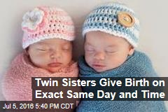 Twin Sisters Give Birth on Exact Same Day and Time