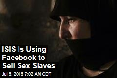 ISIS Is Using Facebook to Sell Sex Slaves