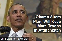 Obama Alters Plan, Will Keep More Troops in Afghanistan