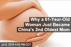 Why a 61-Year-Old Woman Just Became China's 2nd Oldest Mom