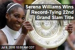 Serena Williams Wins Record-Tying 22nd Grand Slam Title