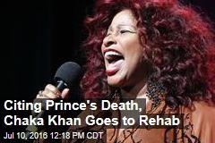 Citing Prince's Death, Chaka Khan Goes to Rehab