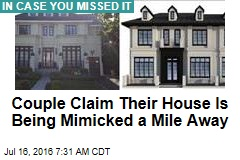 Couple Claim Their House Is Being Mimicked a Mile Away