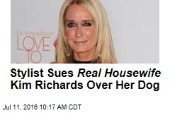 Stylist Sues Real Housewife Kim Richards Over Her Dog