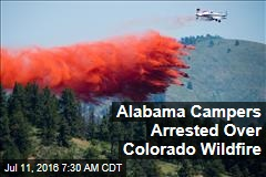 Alabama Campers Arrested Over Colorado Wildfire