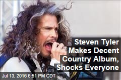 Steven Tyler Makes Decent Country Album, Shocks Everyone