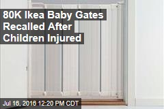 80K Ikea Baby Gates Recalled After Children Injured