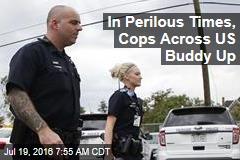 In Perilous Times, Cops Across US Buddy Up
