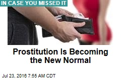 Prostitution Is Becoming the New Normal