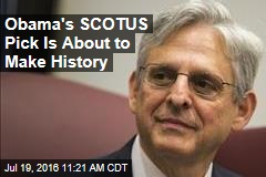 Obama's SCOTUS Pick Is About to Make History