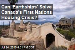 Can 'Earthships' Solve Canada's First Nations Housing Crisis?