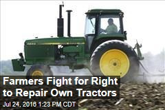 Farmers Fight for Right to Repair Own Tractors