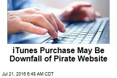 ITunes Purchase May Be Downfall of Pirate Website