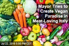 Mayor Tries to Create Vegan Paradise in Meat-Loving Italy