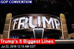 Trump's 5 Biggest Lines