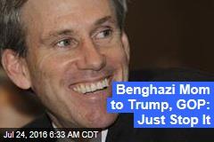 Benghazi Mom to Trump, GOP: Just Stop It