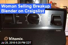 Woman Selling Breakup Blender on Craigslist