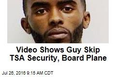 Video Shows Guy Skip TSA Security, Board Plane