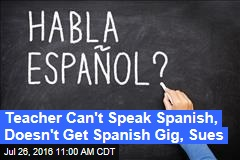 Non-Spanish-Speaking Teacher Sues for Not Getting Spanish Gig