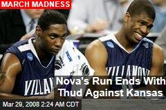 Nova's Run Ends With Thud Against Kansas