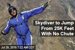 Skydiver to Jump From 25K Feet With No Chute