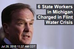 6 State Workers in Michigan Charged in Flint Water Crisis