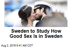 Sweden to Study How Good Sex Is in Sweden