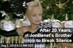 After 20 Years, JonBenet's Brother to Break Silence