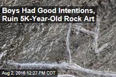 Well-Meaning Boys Ruin 5K-Year-Old Rock Art