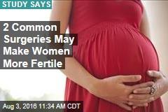 2 Common Surgeries May Make Women More Fertile
