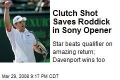 Clutch Shot Saves Roddick in Sony Opener
