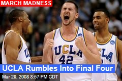 UCLA Rumbles Into Final Four