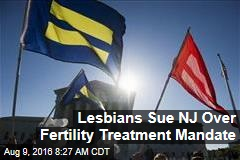Lesbians Sue NJ Over Fertility Treatment Mandate