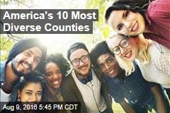 America's 10 Most Diverse Counties