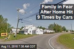 Family in Fear of Home Hit 9 Times by Cars