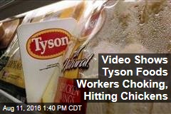 Video Shows Tyson Foods Workers Choking, Hitting Chickens